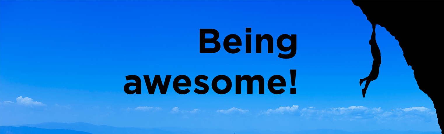 being awesome